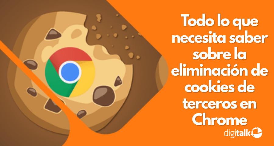 Todo lo que necesita saber sobre la eliminación de cookies de terceros en Chrome