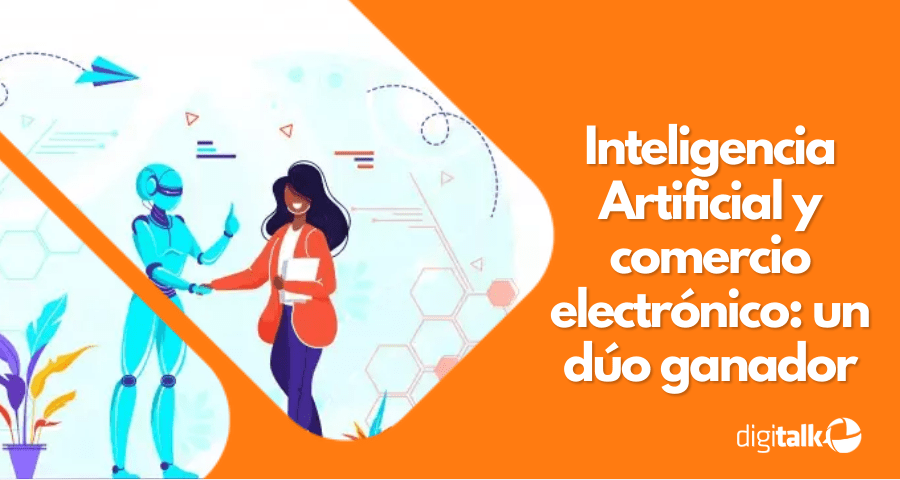 Inteligencia Artificial y comercio electrónico: un dúo ganador