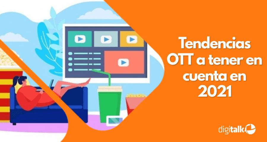 Tendencias OTT a tener en cuenta en 2021