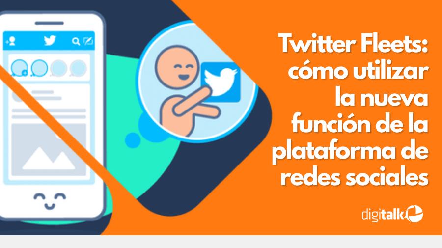 Twitter Fleets: cómo utilizar la nueva función de la plataforma de redes sociales